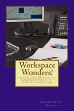 Workspace Wonders! : Transform Your Workspace to Increase Your Productivity...