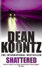 Shattered,Dean Koontz- 9780747235231