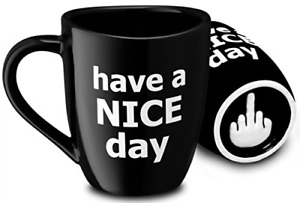 Have a Nice Day 14 oz Black Funny Coffee Mug with Middle Finger on the Bottom