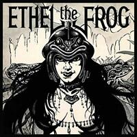 ETHEL THE FROG - ETHEL THE FROG (SILVER VINYL/POSTER)   VINYL LP NEU