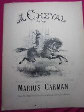 PARTITION MUSIQUE LE CHEVAL Galop   musique de Marius Carmen