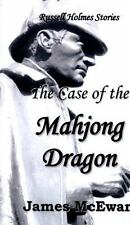 The Case of the Mahjong Dragon : And Other Russell Holmes Stories by James...