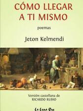 Como Llegar a Ti Mismo by Jeton Kelmendi (2015, Paperback)