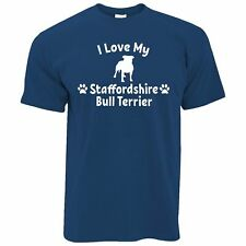 Dog Owner T Shirt I Love My Staffordshire Bull Terrier Pet Lover Breed