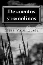 De Cuentos y Remolinos : Cuentos Cortos y Narrativa by Elisa Valenzuela...