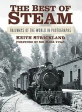 The Best of Steam: Railways of the World in Photographs by Keith Strickland...
