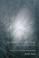 In Search of the Soul, Second Edition : Perspectives on the Mind-Body Problem