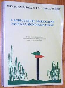 L'AGRICULTURE MAROCAINE FACE A LA MONDIALISATION 1998 agronomie Maroc Afrique