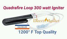 Loop Igniter Upgrade 300 watts for Quadra-Fire Pellet Stoves FITS #SRV7000-462