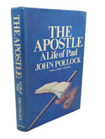 John Pollock THE APOSTLE A LIFE OF PAUL  1st Edition 1st Printing