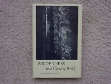 "WILDERNESS IN A CHANGING WORLD -- BRUCE KILGORE -- SIERRA CLUB 1968 -- ""VINTAGE"""
