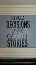 """Bad Decisions make Good Stories"" Sticker funny humor drink beer Decal wall USMC"
