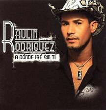 Raulin Rodriguez : A Donde Ire Sin Ti [us Import] CD (2006)