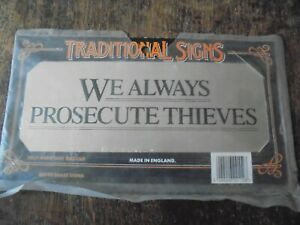 WE ALWAYS PROSECUTE THIEVES BRASS SIGN