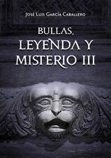 Bullas, Leyenda y Misterio III