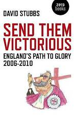 NEW Send Them Victorious: England's Path to Glory 2006-2010 (Zero Books)