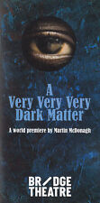 A Very Very Very Dark Matter, by Martin McDonagh,The Bridge theatre ,1 Programme