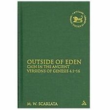 Outside of Eden: Cain in the Ancient Versions of Genesis 4.1-16