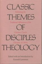 Classic Themes of Disciples Theology: Rethinking the Traditional-ExLibrary