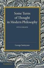 Some Turns of Thought in Modern Philosophy: Five Essays, Santayana, George, Very