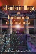 NEW El Calendario Maya y la Transformación de la Consciencia (Spanish Edition)