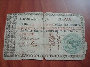 1777 GEORGIA 13 THIRTEEN SPANISH MILLED DOLLARS COLONIA CURRENCY NOTE FREE SHIP