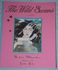 THE WILD SWANS Berlie Doherty, Illust Jane Ray 2010 Walker Books p/b