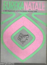 EUREKA NATALE  1968 -ED. CORNO-4° SUPPLEMENTO al N 13 DICEMBRE 1968 -OTTIMO
