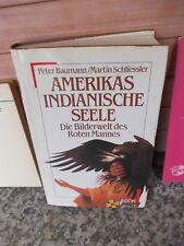 Amerikas indianische Seele, von Peter Baumann / Martin Schliessler, aus dem Econ