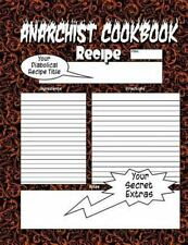 Anarchist Cookbook: Anarchist Cookbook - Volume Two : The Anarchist Cookbook...