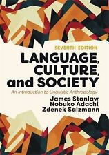 Language, Culture, and Society : An Introduction to Linguistic Anthropology...