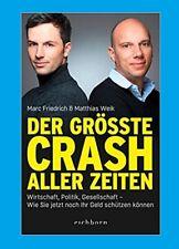 Der grösste Crash aller Zeiten. Marc Friedrich,  Matthias Weik,  HC. NEU