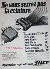 PUBLICITE DE 1982 SNCF TRAIN TARIF 50 NE VOUS SERRES PAS LA CEINTURE AD PUB