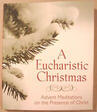 A Eucharistic Christmas Advent Meditations Presence Christ 2014 SC