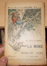 LITTERATURE POPULAIRE LOUIS NOIR LA MINE DE DIAMANTS NOIRS VERS 1900