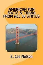 American Fun Facts and Trivia from All 50 States by E. Lee Nelson (2012,...