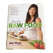 Ani's Raw Food Essentials : Recipes and Techniques for Mastering the Art of Live