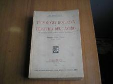 HOEPLI - TECNOLOGIA D'OFFICINA E DIDATTICA DEL LAVORO di ENRICO GATTI - 1929