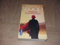 TERRES D'ESPERANCE / BARBARA WOOD