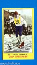 Figurina CAMPIONI DELLO SPORT 1970/71 - n. 322 - MARTINSEN -SPORT INVERNALI-rec