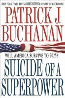 Suicide of a Superpower: Will America Survive to 2025? by Patrick J. Buchanan