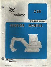 Bobcat 225 Excavator S/N 12000 & Above Service Manual