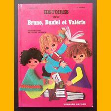HISTOIRES POUR BRUNO, DANIEL ET VALÉRIE 2ème livre Lecture courante 1976