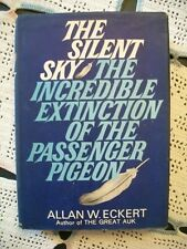 The Silent Sky: The Incredible Extinction of the Passenger Pigeon (1st Edition)