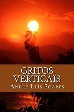 Gritos Verticais : O Ser Humano e Maravilhoso... by Andre Luis Soares (2012,...