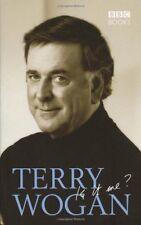 Terry Wogan - Is it me?,Terry Wogan