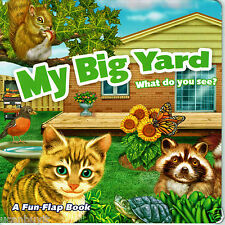MY BIG YARD What do you see? A Beginners Fun-Flap Board Book Ages 2+