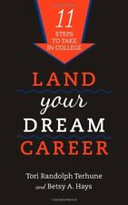 Land Your Dream Career: Eleven Steps to Take in Co