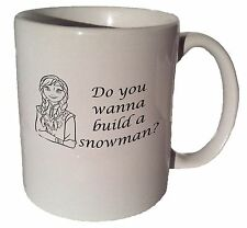 Anna Do You Wanna BUILD A SNOWMAN Frozen quote 11 oz coffee tea mug