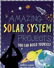 AMAZING SOLAR SYSTEM PROJECTS: YOU CAN BUILD YOURSELF Build It Yourself